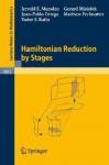 Hamiltonian Reduction by Stages - Jerrold E. Marsden, Juan-Pablo Ortega