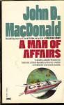 Man of Affairs, A: A Novel - John D. MacDonald