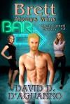 Brett Always Wins (Brett Cornell Mystery, #3) - David D. D'Aguanno