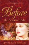 Before the Season Ends - Linore Rose Burkard