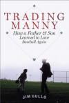 Trading Manny - Jim Gullo
