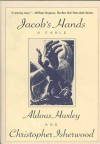 Jacob's Hands: A Fable - Aldous Huxley, Christopher Isherwood