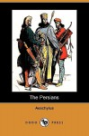 The Persians (Dodo Press) - Aeschylus