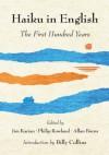 Haiku in English: The First Hundred Years - Philip Rowland, James Kacian, Allan Burns, Billy Collins
