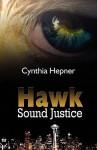 Hawk Sound Justice - Cynthia Hepner