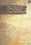 The Power of the Cross: A Musical Praising Christ, the Risen Lamb [With CD] - Marty Parks