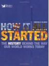 How It All Started - Asa Briggs, Tony Allen, Jonathan Bastable, Ruth Binney, Jeremy Harwood, Tim Healey, Antony Mason