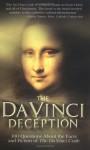 The Da Vinci Deception: 100 Questions about the Facts and Fiction of the Da Vinci Code - Mark P. Shea, Edward Sri