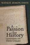 A Passion for History: Conversations with Denis Crouzet - Natalie Zemon Davis, Michael Wolfe