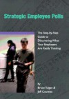 Strategic Employee Polls: The Step-By-Step Guide to Discovering What Your Employees Are Really Thinking - Bruce Tulgan, Jeff Coombs