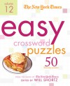 The New York Times Easy Crossword Puzzles Volume 12: 50 Monday Puzzles from the Pages of The New York Times - Will Shortz