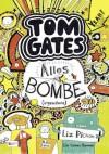 Tom Gates, Band 03: Alles Bombe (irgendwie) (German Edition) - Liz Pichon, Verena Kilchling