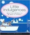 Little Indulgences - Cynthia MacGregor