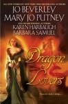 Dragon Lovers - Jo Beverley, Mary Jo Putney, Karen Harbaugh, Barbara Samuel