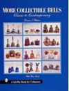 More Collectible Bells: Classic to Contemporary (A Schiffer Book for Collectors) - Donna S. Baker