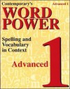 Contemporary's Word Power: Advanced 1 : Spelling and Vocabulary - Contemporary Books, Inc.