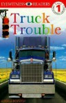 DK Readers: Truck Trouble (Level 1: Beginning to Read) - Angela Royston