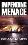 Impending Menace: A Story of Terror and Murder on the High Seas - Brian James