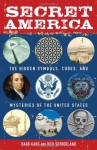 Secret America: The Hidden Symbols, Codes, and Mysteries of the United States - Barbara Karg, Rick Sutherland, Susan Reynolds