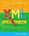 Xml, The Microsoft Way - Peter G. Aitken