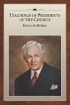 Teachings of Presidents of the Church: David O. McKay - The Church of Jesus Christ of Latter-day Saints