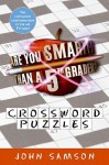 Are You Smarter Than a Fifth Grader? Crossword Puzzles - John Samson
