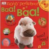 Noisy Peekaboo Baa! Baa! [With Lift the Flap Sounds] - Dawn Sirett, Rachael Parfitt, Dave King