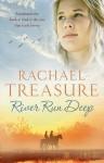 River Run Deep - Rachael Treasure
