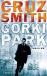 Gorki Park: Thriller (German Edition) - Martin Cruz Smith, Wulf Bergner