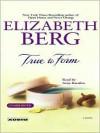 True To Form (MP3 Book) - Elizabeth Berg, Arija Bareikis