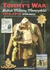 Tommy's War: British Military Memorabilia, 1914-1918 - Peter Doyle, Richard Holmes