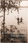 A Blessed Child - Linn Ullmann