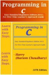 Programming in C (C Programming Language 1 I ( Final Golden Edition ) Beginners to Experts Approach Guide) - Hariom Choudhary, Chris James, Dennis Ritez