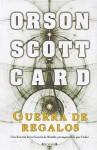 Guerra De Regalos (Saga de Ender, #1.5) - Orson Scott Card