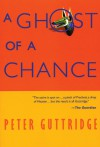 A Ghost of a Chance - Peter Guttridge