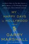 My Happy Days in Hollywood: A Memoir - Garry Marshall