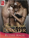 Flirting with Disaster - Ruthie Knox