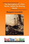 The Description of a New World: Called the Blazing World - Margaret Cavendish