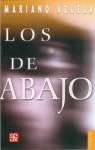 Los de Abajo: Novela de la Revolución Mexicana - Mariano Azuela