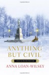 Anything but Civil - Anna Loan-Wilsey
