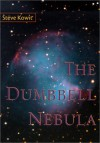 The Dumbbell Nebula - Steve Kowit