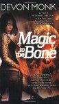 Magic to the Bone - Devon Monk