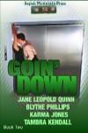 Goin' Down 2 - Jane Leopold Quinn, Tambra Nicole Kendall, Blythe Phillips, Karma Jones