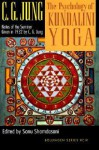 The Psychology of Kundalini Yoga: Notes of the Seminar Given in 1932 - C.G. Jung, Sonu Shamdasani, Wilhelm Hauer