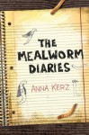 The Mealworm Diaries - Anna Kerz