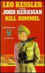 Kill Rommel - Leo Kessler, John Kerrigan
