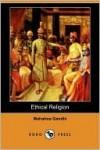 Ethical Religion - Mahatma Gandhi