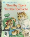 Timothy Tiger's Terrible Toothache - Jan Wahl