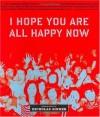 I Hope You are All Happy Now - Nick Zinner, Jim Jarmusch, David Cross, Zachary Lipez, Jesse Pearson, Stacy Wakefield