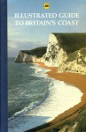 Illustrated Guide to Britain's Coast - Reader's Digest Association, Automobile Association of Great Britain, Peter Argyle